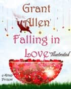 Falling in Love ebook by Grant Allen, Murat Ukray