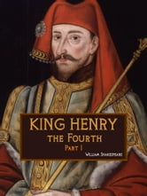 King Henry The Fourth, Part I ebook by William Shakespeare