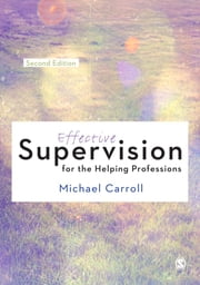 Effective Supervision for the Helping Professions ebook by Michael Carroll
