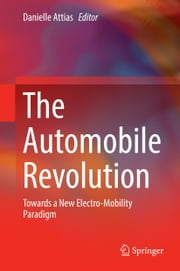 The Automobile Revolution - Towards a New Electro-Mobility Paradigm ebook by