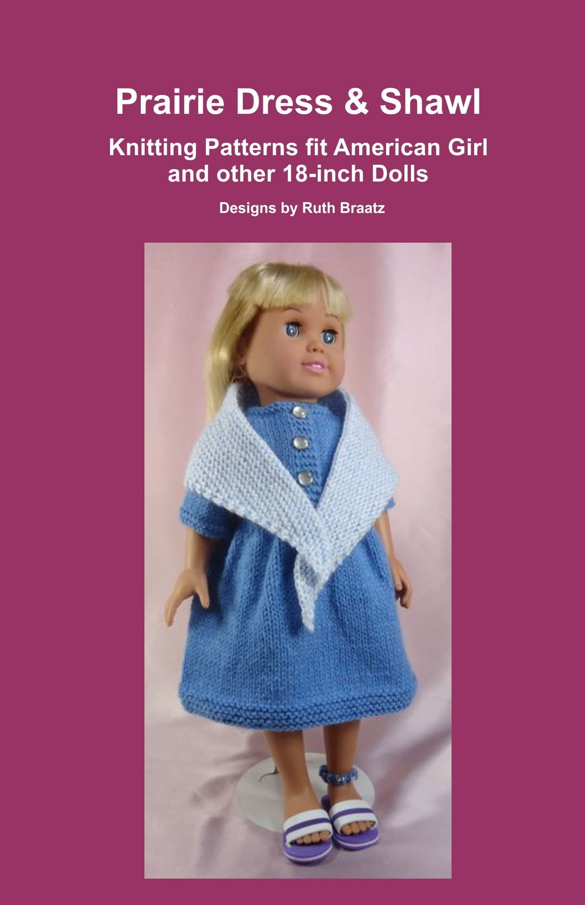 Prairie Dress & Shawl, Knitting Patterns fit American Girl and other ...