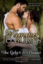 The Lady and the Pauper - Those Scandalous Taggarts, #3 ebook by Tammy Jo Burns
