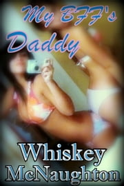 My BFF's Daddy ebook by Whiskey McNaughton