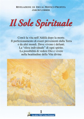 Il Sole Spirituale 1° volume ebook by Jakob Lorber