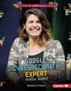 Google Cybersecurity Expert Parisa Tabriz ebook by Domenica Di Piazza