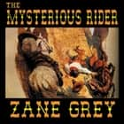 The Mysterious Rider audiobook by Zane Grey