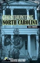 Ghosthunting North Carolina ebook by Kala Ambrose