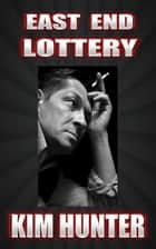 East End Lottery ebook by Kim Hunter