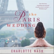 The Paris Wedding - A Novel audiobook by Charlotte Nash