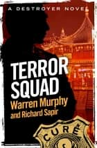 Terror Squad - Number 10 in Series ebook by Warren Murphy, Richard Sapir
