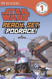 DK Readers L1: Star Wars: Ready, Set, Podrace! ebook by Simon Beecroft