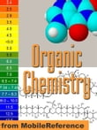 Organic Chemistry Study Guide: Organic Compounds, Formulas, Isomers, Nomenclature, Reactions Kinetics And Mechanisms, Spectroscopy & More. (Mobi Study Guides)