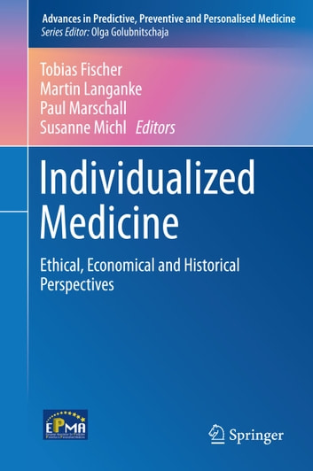 Individualized Medicine - Ethical, Economical and Historical Perspectives ebook by