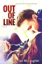 Out of Line - Out of Line #1 ebook by Jen McLaughlin
