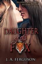 Daughter of the Fox ebook by J. A. Ferguson