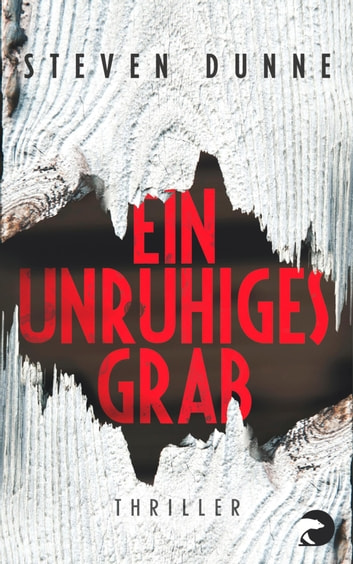 Ein unruhiges Grab - Thriller ebook by Steven Dunne