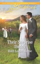 Their Surprise Daddy ebook by Ruth Logan Herne
