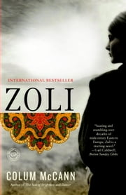 Zoli - A Novel ebook by Colum McCann
