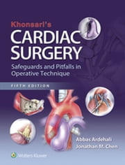 Khonsari's Cardiac Surgery: Safeguards and Pitfalls in Operative Technique ebook by Abbas Ardehali