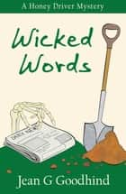 Wicked Words - A Honey Driver Murder Mystery ebook by Jean G. Goodhind