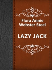 LAZY JACK ebook by Flora Annie Webster Steel