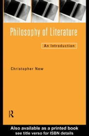 Philosophy of Literature ebook by New, Christopher