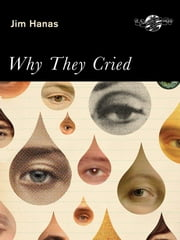 Why They Cried ebook by Hanas, Jim
