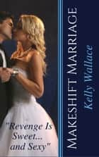 Makeshift Marriage ebook by Kelly Wallace