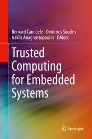 Trusted Computing for Embedded Systems ebook by Bernard Candaele,Dimitrios Soudris,Iraklis Anagnostopoulos