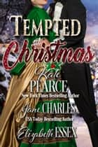 Tempted at Christmas ebook by Kate Pearce, Jane Charles, Elizabeth Essex