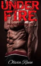 Under Fire ebook by Olivia Ruin