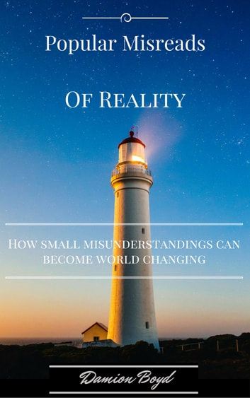 Popular misreads of reality how small misunderstandings can popular misreads of reality how small misunderstandings can become world changing ebook by damion boyd fandeluxe Ebook collections
