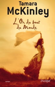 L'or du bout du monde T3 eBook by Tamara McKinley