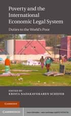 Poverty and the International Economic Legal System ebook by Krista Nadakavukaren Schefer