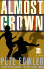 Almost Grown ebook by Pete Fowler