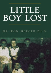 Little Boy Lost ebook by Dr. Ron Mercer Ph.D.
