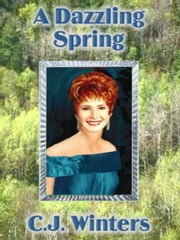 A Dazzling Spring, Book 3, Cranky Otter Series ebook by Winters, C., J.