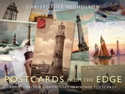 Postcards from the Edge - Remote British lighthouses in vintage postcards ebook by Christopher Nicholson