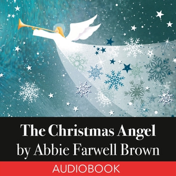 The Christmas Angel audiobook by Abbie Farwell Brown