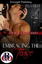 Embracing the Tease ebook by Ella Grey