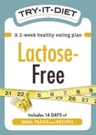 Try-It Diet: Lactose-Free ebook by Media Adams