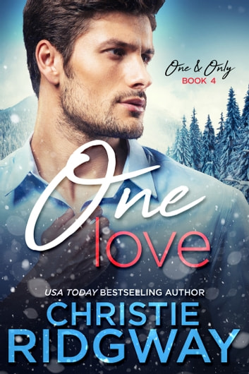 One Love (One & Only Book 4) ebook by Christie Ridgway