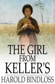The Girl From Keller's - Or, Sadie's Conquest ebook by Harold Bindloss