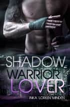 Shadow - Warrior Lover 10 - Die Warrior Lover Serie ebook by Inka Loreen Minden