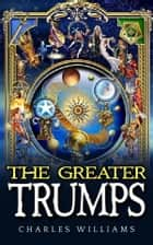 The Greater Trumps ebook by Charles Williams