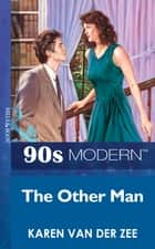 The Other Man (Mills & Boon Vintage 90s Modern) ekitaplar by Karen Van Der Zee