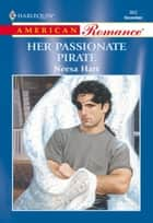 Her Passionate Pirate (Mills & Boon American Romance) eBook by Neesa Hart