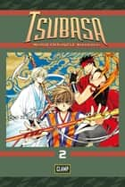 Tsubasa: WoRLD CHRoNiCLE: Niraikanai - Volume 2 ebook by CLAMP