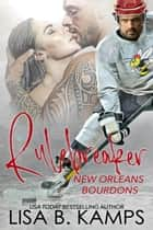 Rule Breaker - New Orleans Bourdons, #1 ebook by