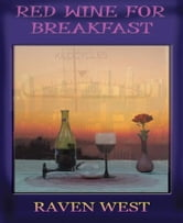 Red Wine for Breakfast ebook by Raven West